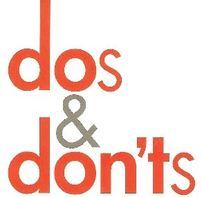 The Dos and Don'ts